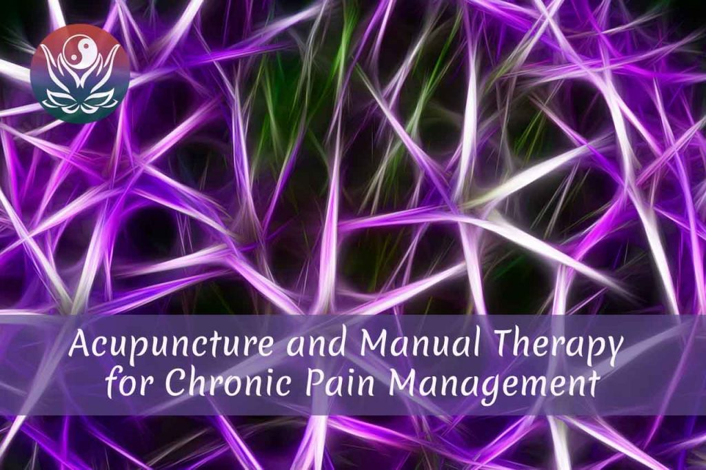 Acupuncture and Manual Therapy for Chronic Pain Management