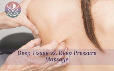 Deep Tissue vs. Deep Pressure Massage