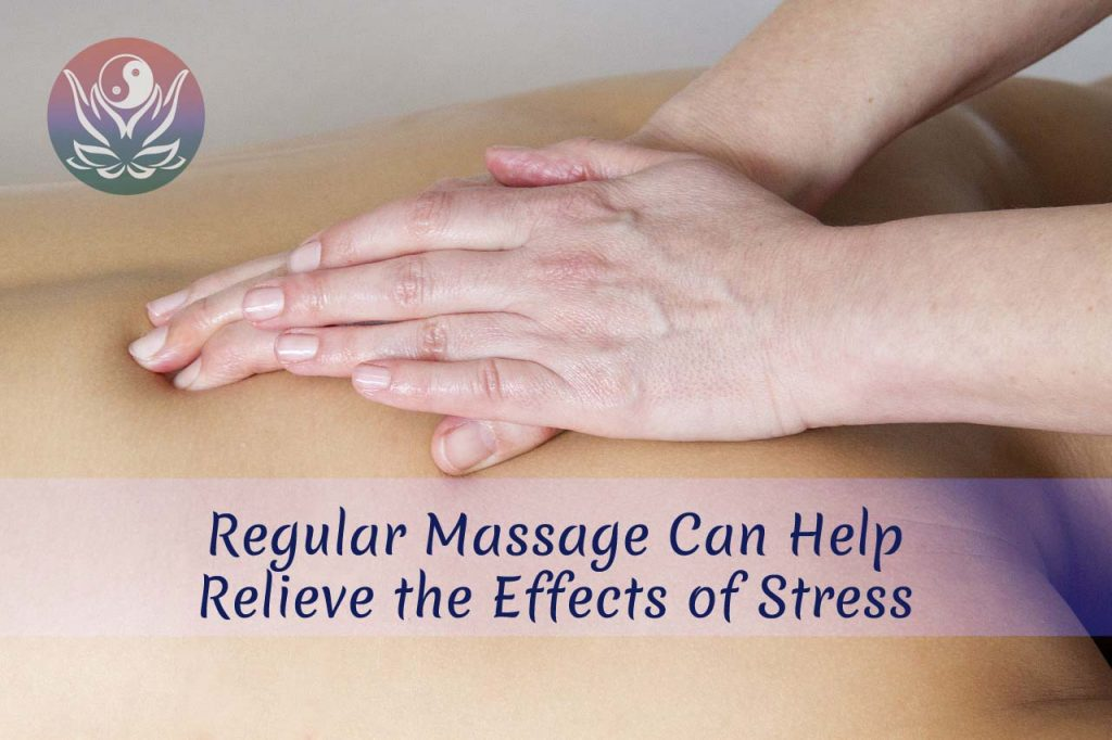 Regular Massage Can Help Relieve the Effects of Stress